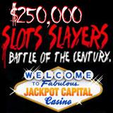 Jackpot Capital 250K Slot Slayers Battle of the Century Has Begun
