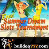 Bulldog777 Summer Dreams Free Slots Tournament Continues Today and Every Tuesday