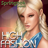 New High Fashion Slot at South Africa's Springbok Casino has Two Ways to Win Free Spins 2500 Rand Deposit Bonus and Free Spins Now Available