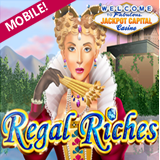 New Regal Riches Mobile Adds a Touch of Pomp to Jackpot Capital Mobile Casino for Smartphone and Tablet Users
