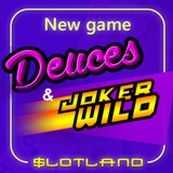 Slotland Expands its Video Poker Collection Launching New Deuces & Joker Wild with $10 Freebie